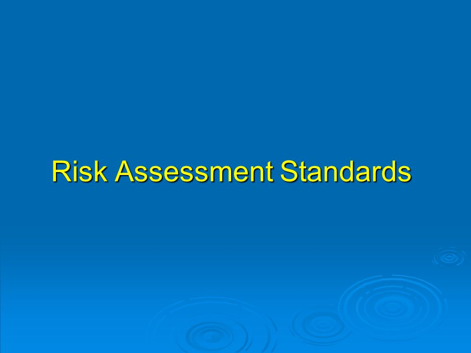 Risk Assessment Standards