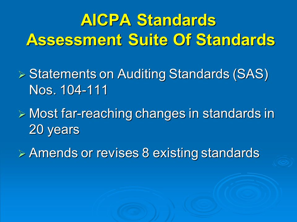 AICPA Standards Assessment Suite Of Standards  Statements on Auditing Standards (SAS) Nos.