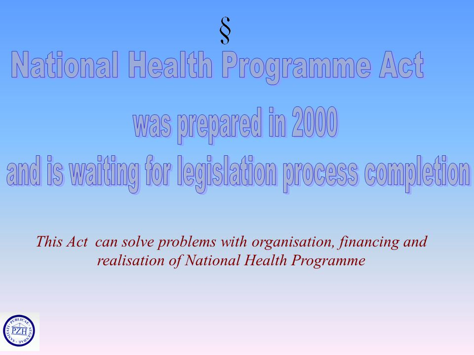 In 1999-2000 over 250 prevention and health promotion programs in Poland has been contracted and monitored by Sickness Funds Contractors were – health care units and some of the local authorities There is shortage of people in sickness funds with experience to contract and evaluate realised health programmes as well as shortage of such people in local authorities.