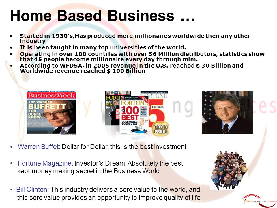 Home Based Business … Started in 1930's,Has produced more millionaires worldwide then any other industry It is been taught in many top universities of the world.