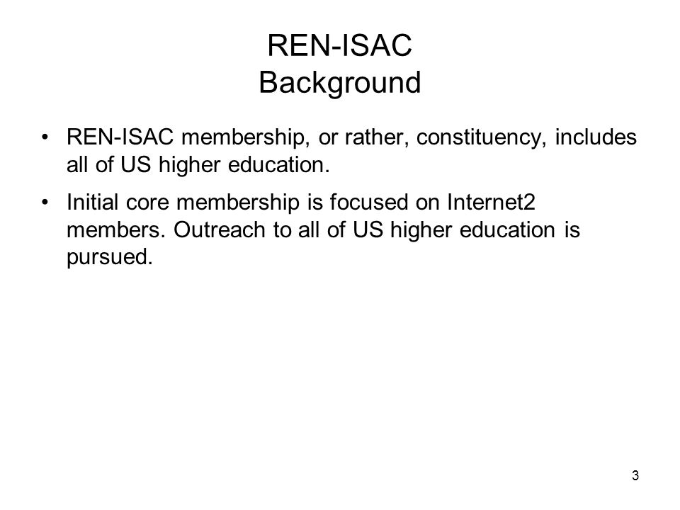 44 provide timely warning and response to cyber threat… REN-ISAC Cybersecurity Registry To provide contact information for cyber security matters in US higher education, the REN-ISAC is developing a cyber security registry.