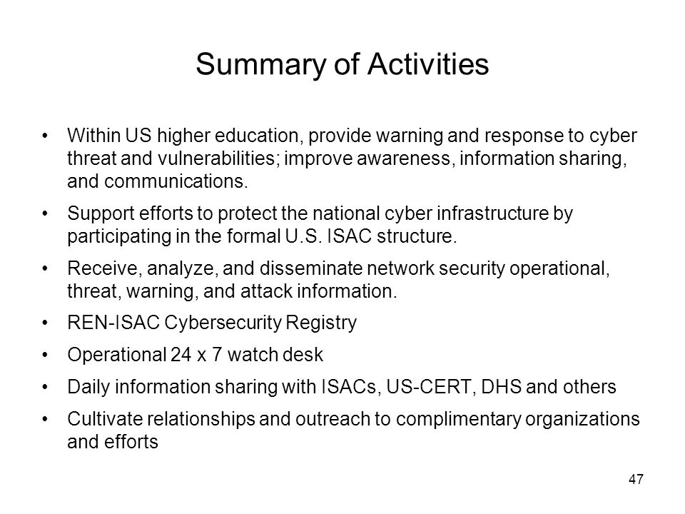 47 Summary of Activities Within US higher education, provide warning and response to cyber threat and vulnerabilities; improve awareness, information sharing, and communications.