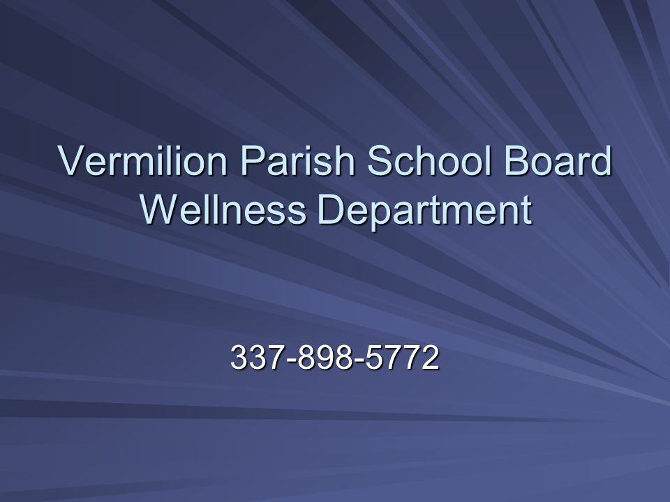Vermilion Parish School Board Wellness Department 337-898-5772