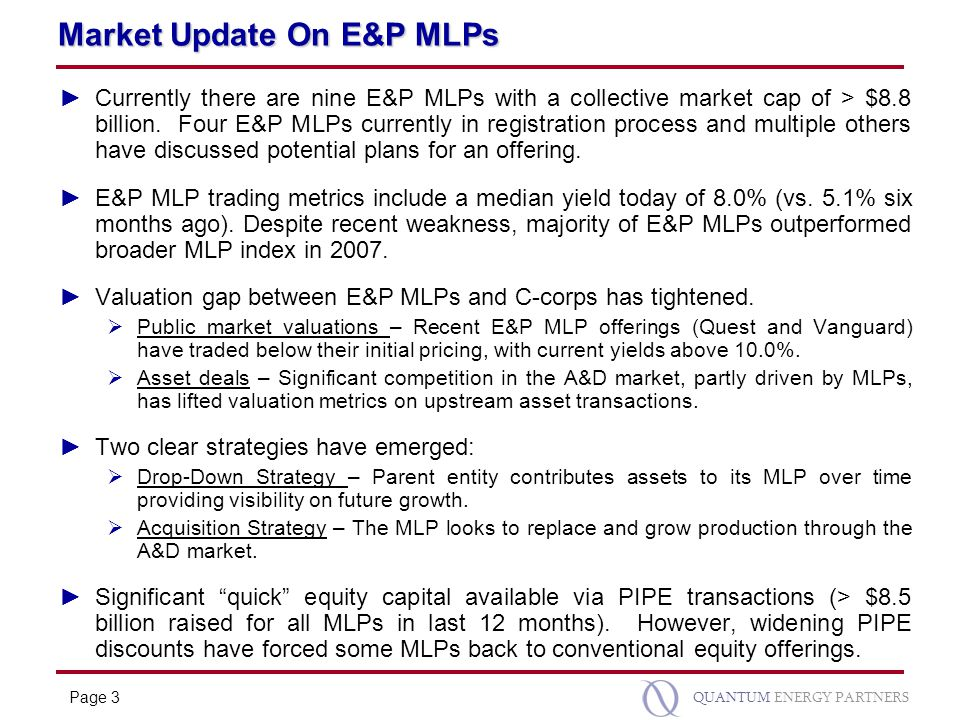 Page 3 QUANTUM ENERGY PARTNERS Market Update On E&P MLPs ►Currently there are nine E&P MLPs with a collective market cap of > $8.8 billion. Four E&P M