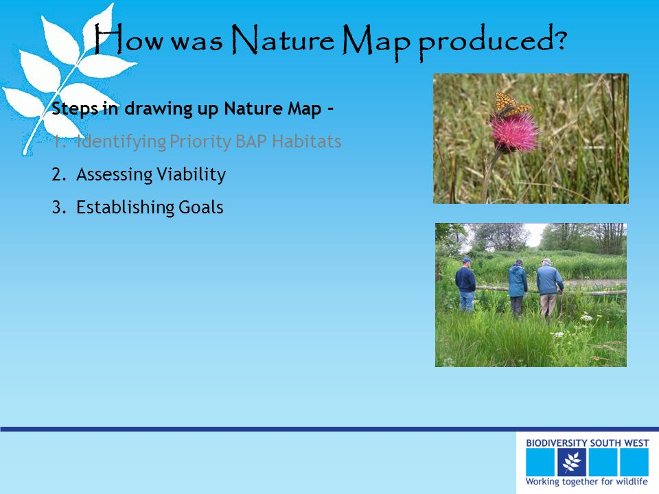 What we are doing now Climate Change Proofing Nature Map; Visioning Workshops – integrating with other sectors and strategies more effectively; Interactive web based Nature Map;
