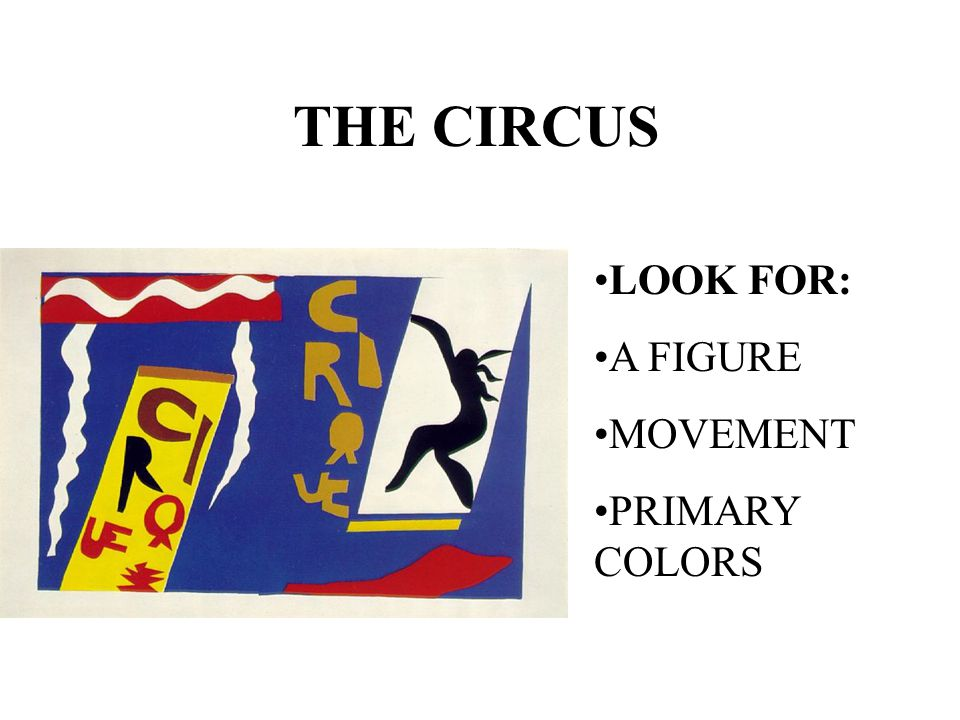 THE CIRCUS LOOK FOR: A FIGURE MOVEMENT PRIMARY COLORS