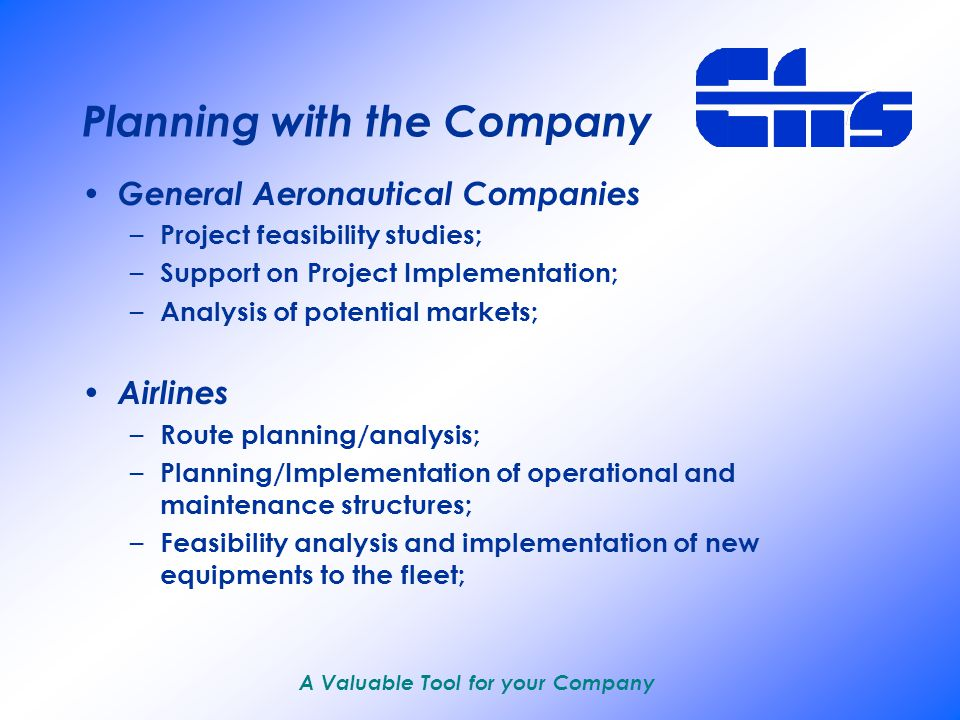 A Valuable Tool for your Company Company Profile Basic Structure – Professionals coming from the aeronautical market, with experience and know-how on the several areas of the aviation field and directly linked to EFIS, coordinate all workgroups involved with each project; Complimentary Structure – In order to ensure high quality and fast response, EFIS counts on several highly specialized professionals working as third-parties under coordination of the basic structure;