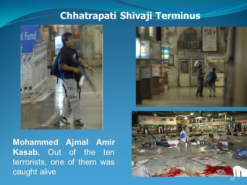 29 Chhatrapati Shivaji Terminus Mohammed Ajmal Amir Kasab.