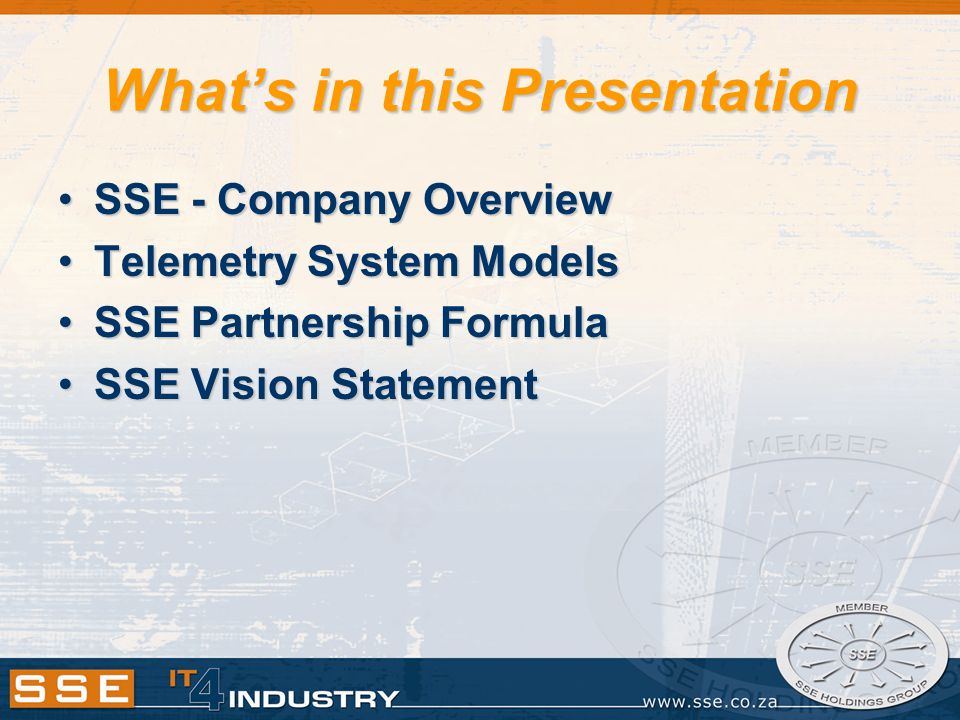 What's in this Presentation SSE - Company OverviewSSE - Company Overview Telemetry System ModelsTelemetry System Models SSE Partnership FormulaSSE Partnership Formula SSE Vision StatementSSE Vision Statement