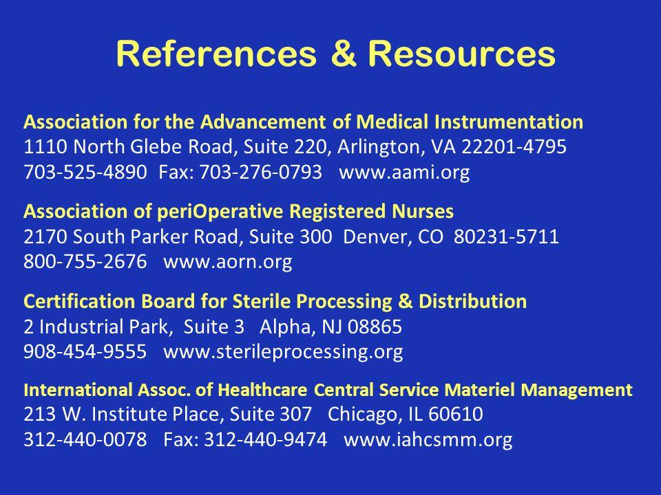 References & Resources Association for the Advancement of Medical Instrumentation 1110 North Glebe Road, Suite 220, Arlington, VA 22201-4795 703-525-4