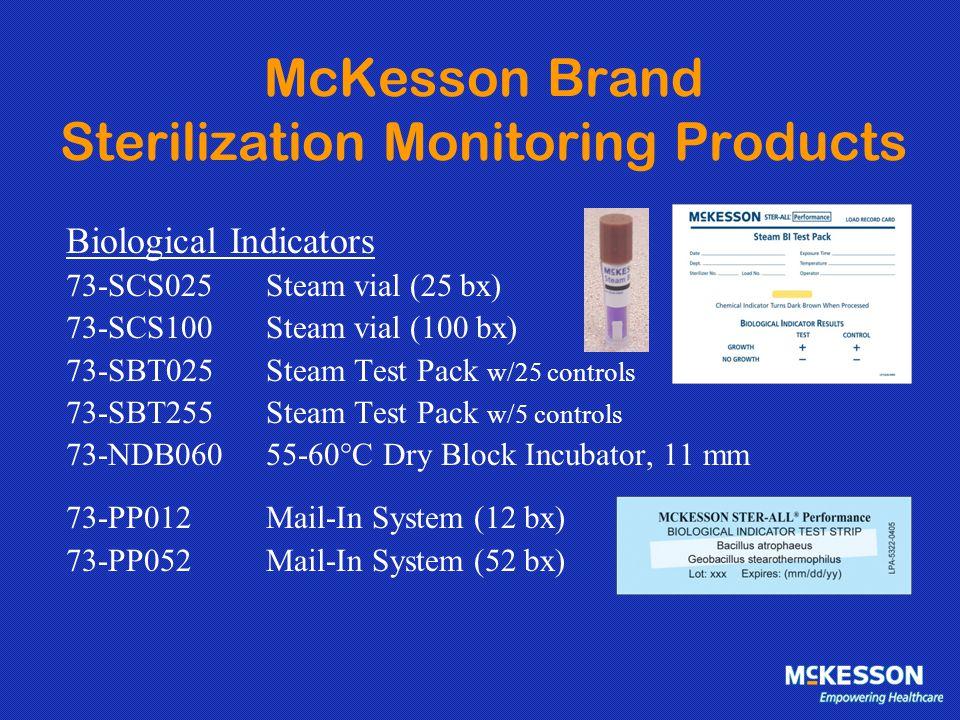 McKesson Brand Sterilization Monitoring Products Biological Indicators 73-SCS025 Steam vial (25 bx) 73-SCS100 Steam vial (100 bx) 73-SBT025 Steam Test