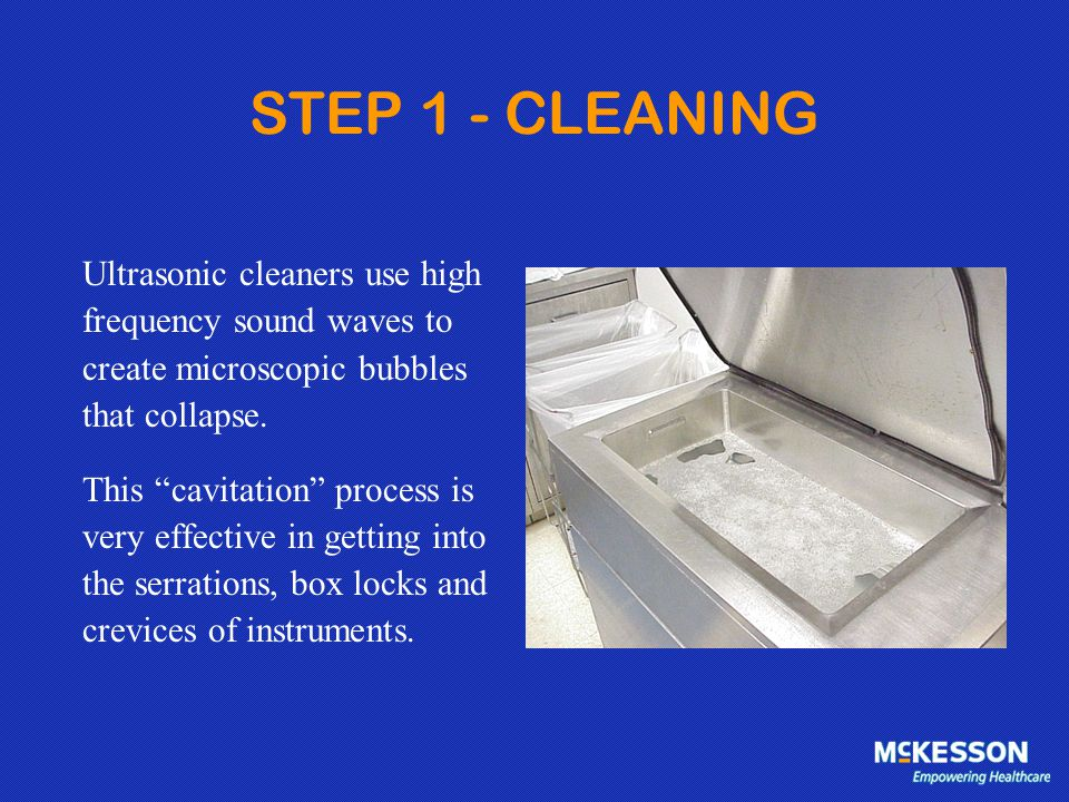 """STEP 1 - CLEANING Ultrasonic cleaners use high frequency sound waves to create microscopic bubbles that collapse. This """"cavitation"""" process is very ef"""