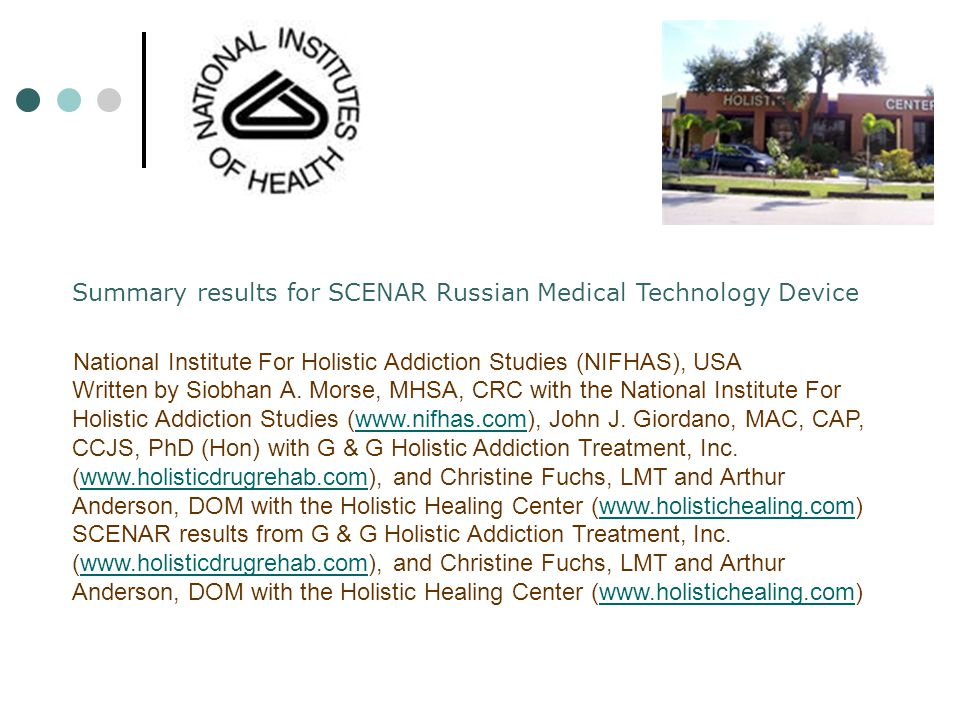 Summary results for SCENAR Russian Medical Technology Device National Institute For Holistic Addiction Studies (NIFHAS), USA Written by Siobhan A.