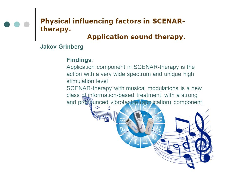 Physical influencing factors in SCENAR- therapy. Application sound therapy.