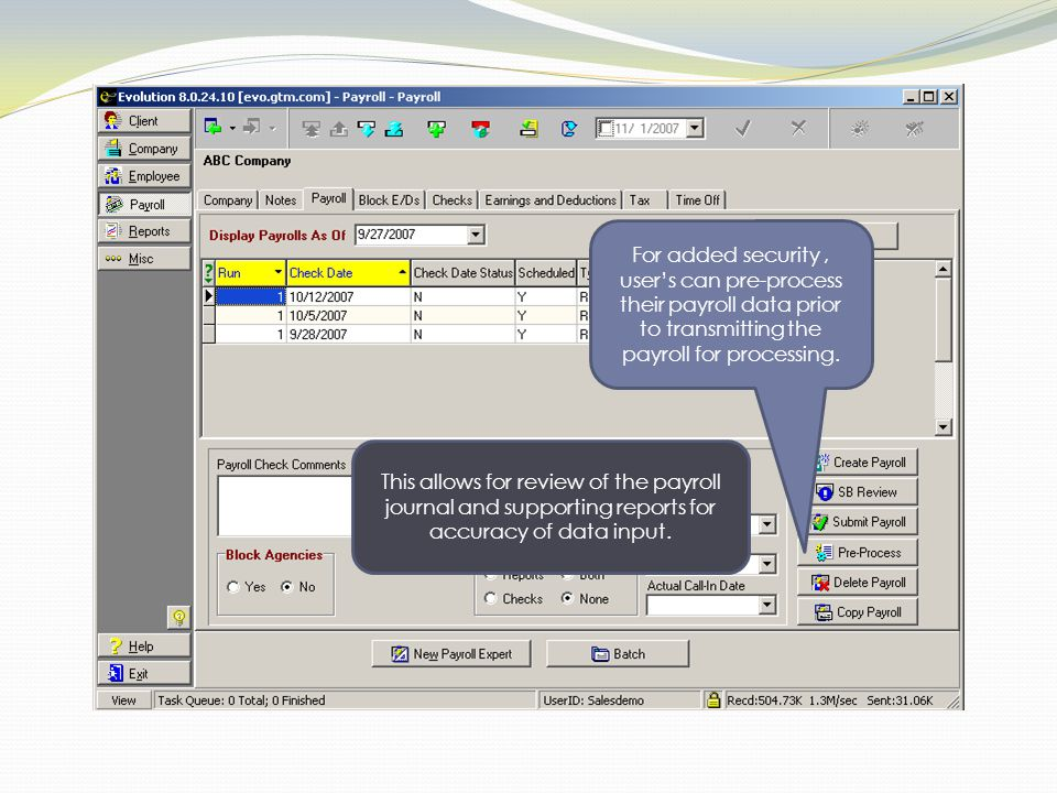 This allows for review of the payroll journal and supporting reports for accuracy of data input.