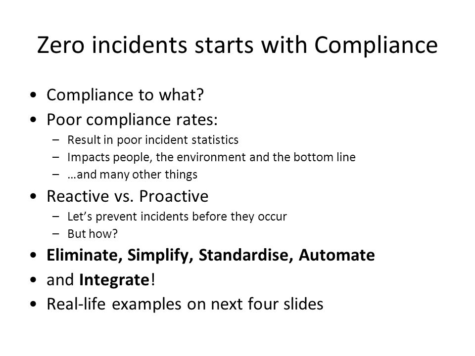 Zero incidents starts with Compliance Compliance to what.