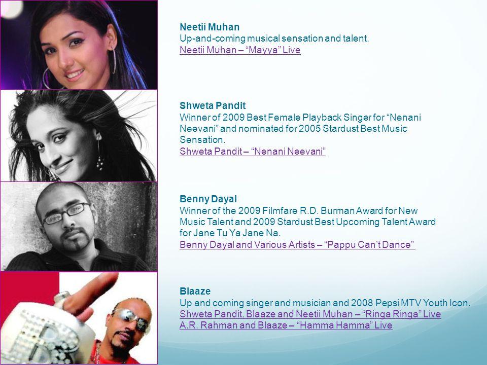 "Neetii Muhan Up-and-coming musical sensation and talent. Neetii Muhan – ""Mayya"" Live Shweta Pandit Winner of 2009 Best Female Playback Singer for ""Nen"