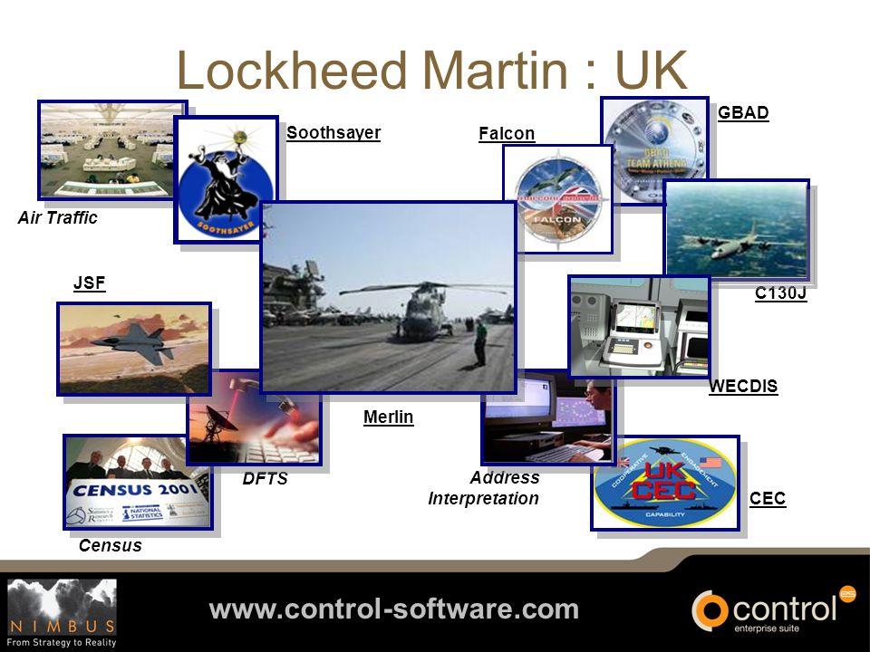 www.control-software.com Lockheed Martin : UK Air Traffic Address Interpretation GBAD DFTS Soothsayer Census CEC Merlin JSF C130J Falcon WECDIS