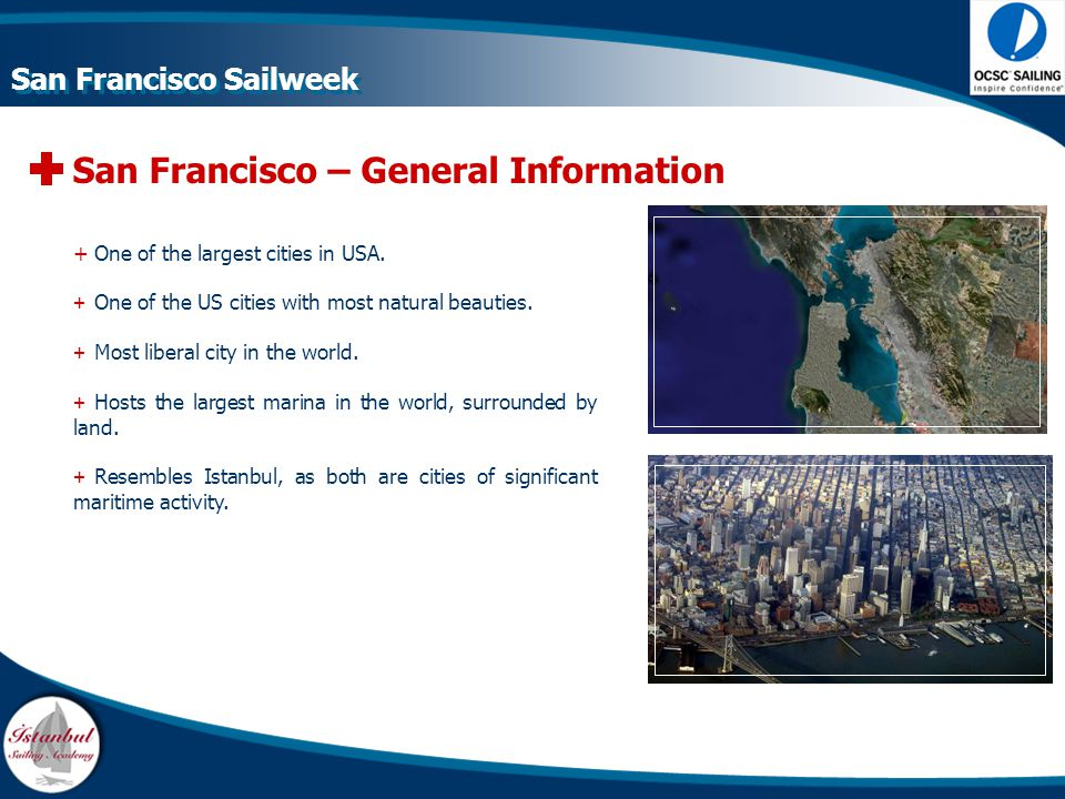 San Francisco – General Information +One of the largest cities in USA. + One of the US cities with most natural beauties. + Most liberal city in the w