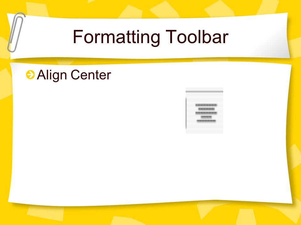 Formatting Toolbar Align Center