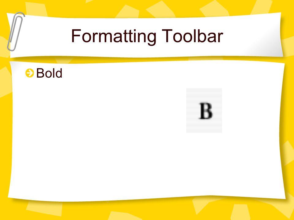 Formatting Toolbar Bold