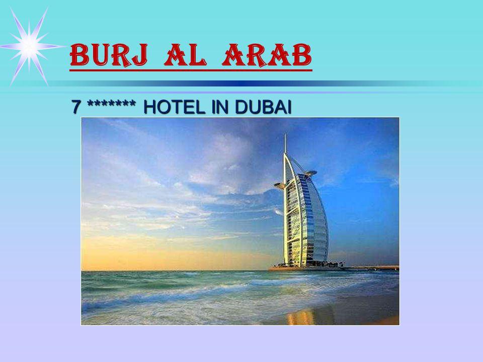 BURJ AL ARAB 7 ******* HOTEL IN DUBAI