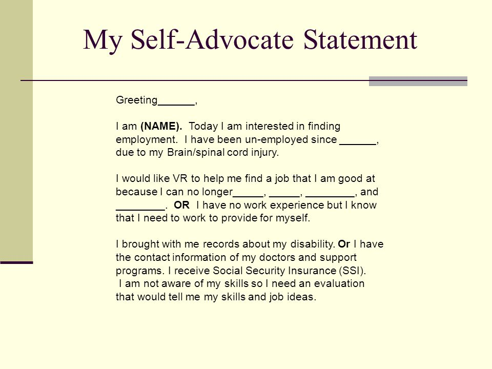 Greeting______, I am (NAME). Today I am interested in finding employment. I have been un-employed since ______, due to my Brain/spinal cord injury. I