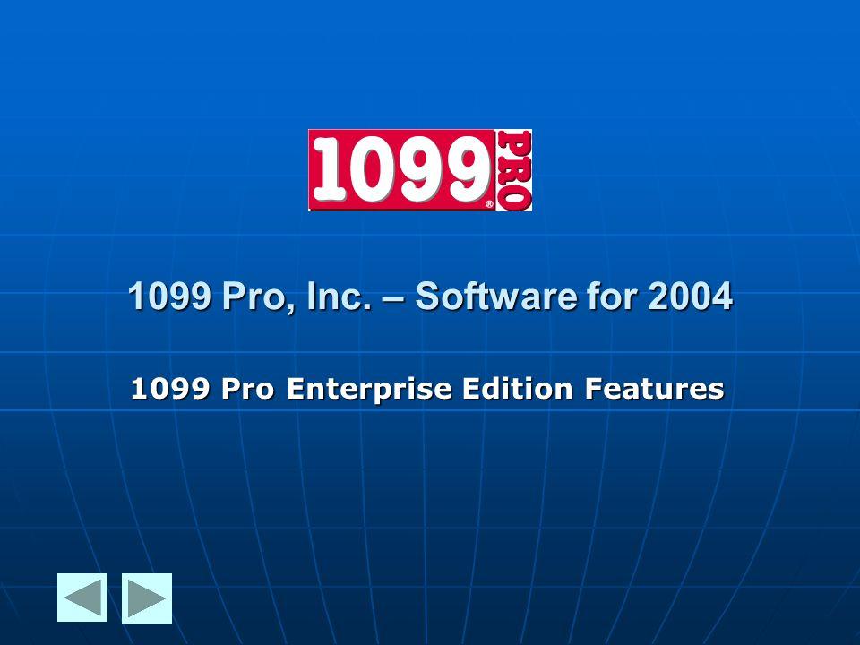 1099 Pro, Inc. – Software for 2004 1099 Pro Enterprise Edition Features