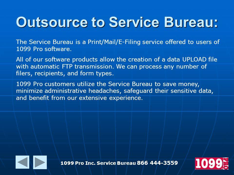Outsource to Service Bureau: 1099 Pro Inc.