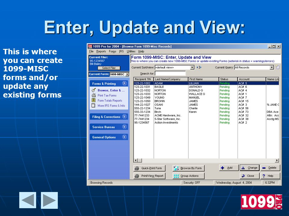 Enter, Update and View: This is where you can create 1099-MISC forms and/or update any existing forms