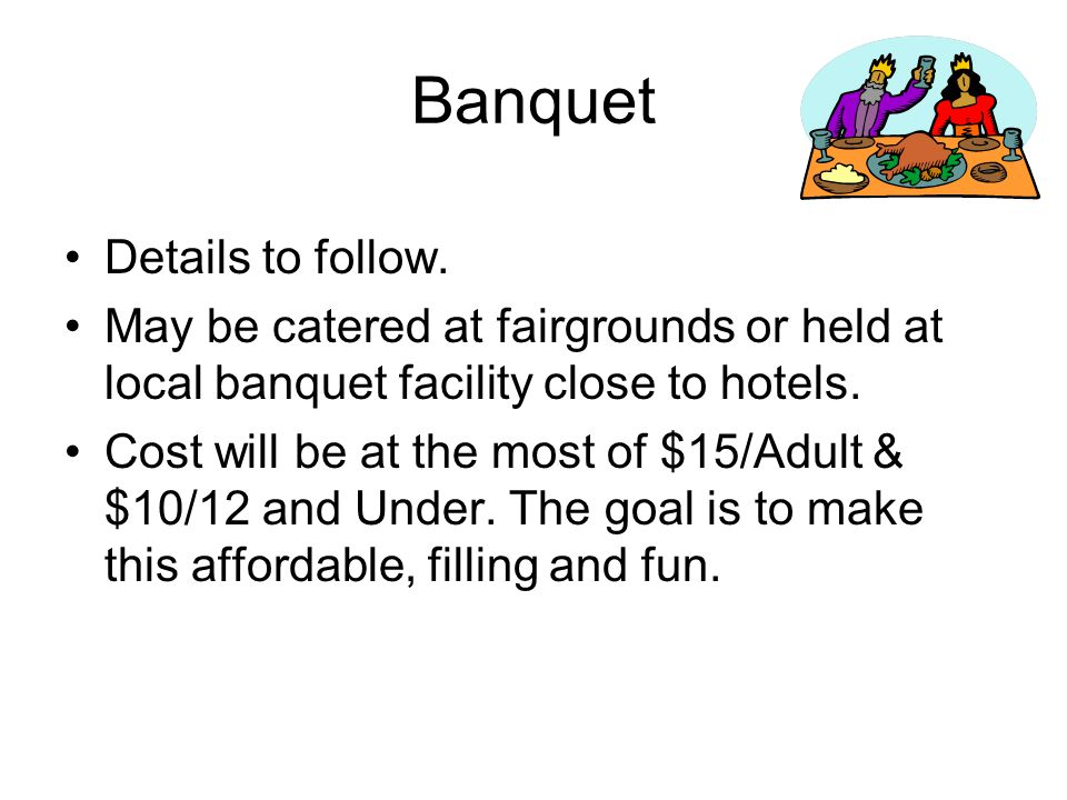 Banquet Details to follow.