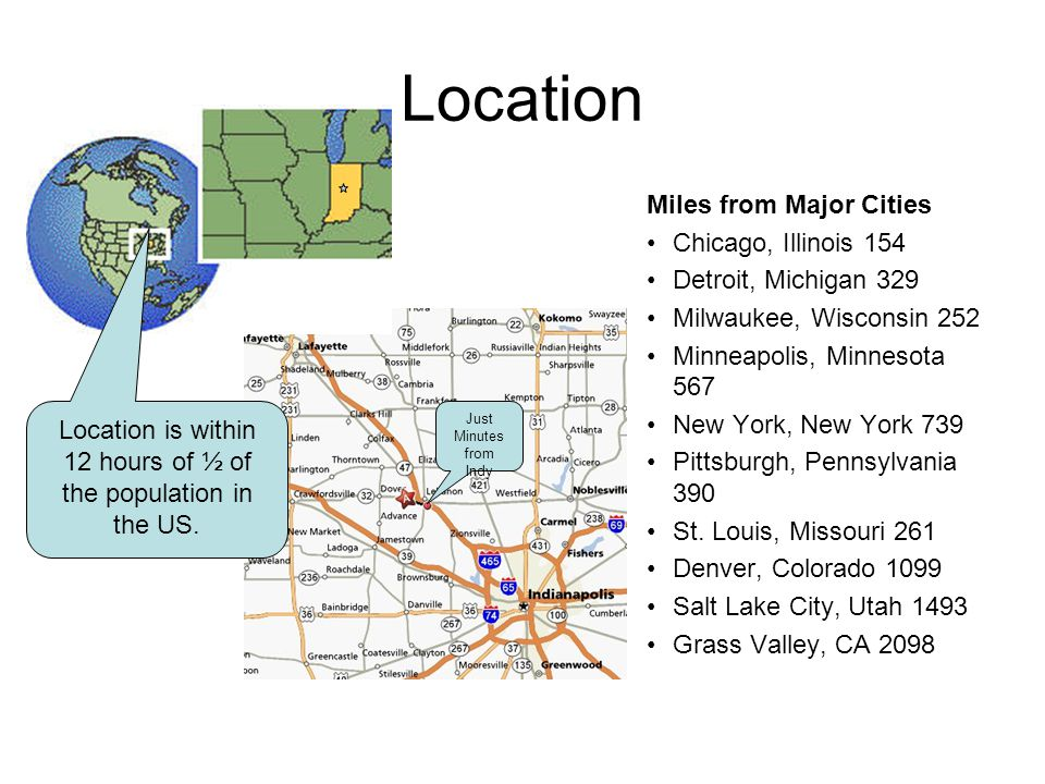 Location Miles from Major Cities Chicago, Illinois 154 Detroit, Michigan 329 Milwaukee, Wisconsin 252 Minneapolis, Minnesota 567 New York, New York 73