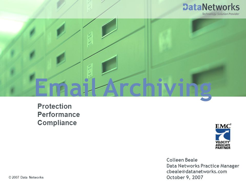 Email Archiving Slide 22 EMC Solution Components Solution Components ­ Archiving Software: EMC EmailXtender & DiskXtender ­ Dedicated Archiving Platform: EMC Centera