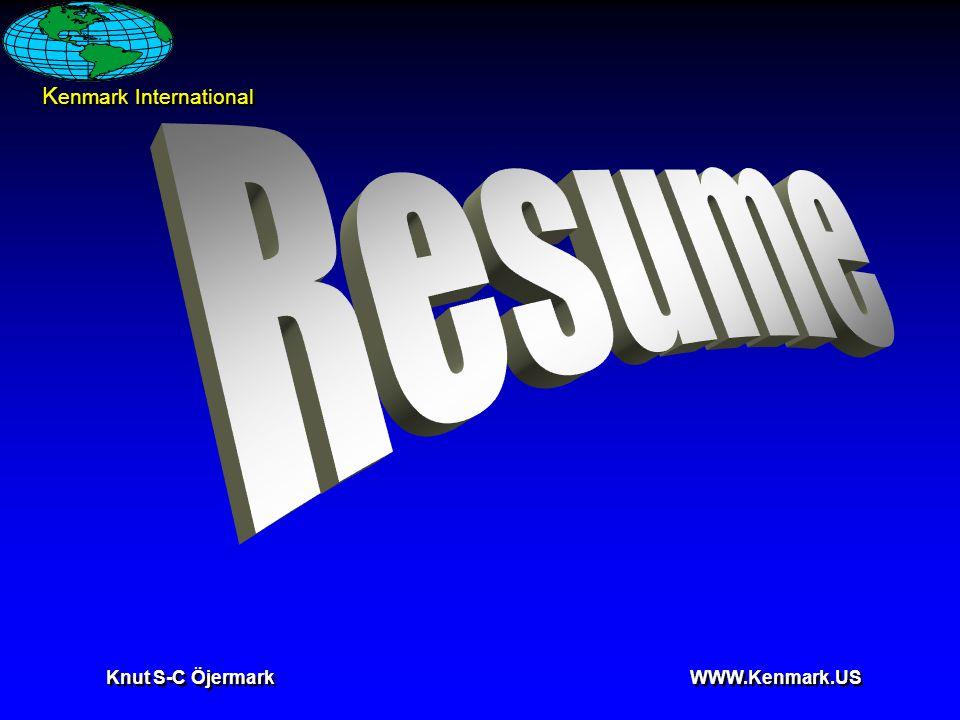 K enmark International Knut S-C Öjermark WWW.Kenmark.US Cover letter  Research the company  Aim the resume at the company  Prepare your resume