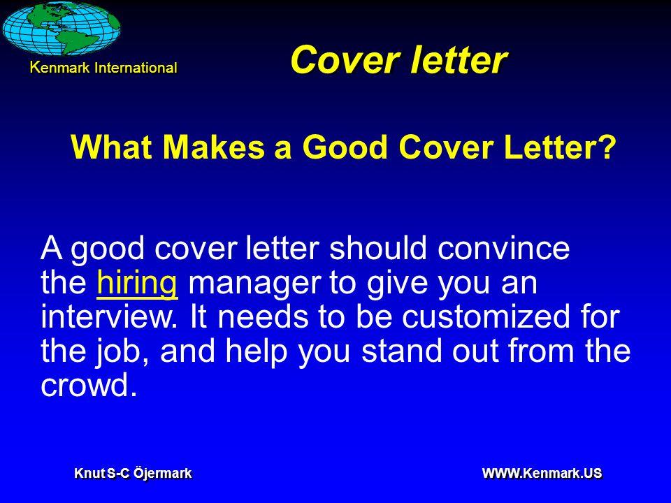 K enmark International Knut S-C Öjermark WWW.Kenmark.US Cover letter What Makes a Good Cover Letter.