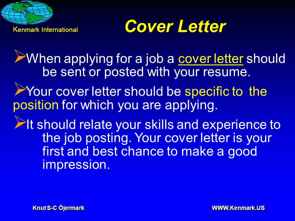 K enmark International Knut S-C Öjermark WWW.Kenmark.US Cover Letter  When applying for a job a cover letter should be sent or posted with your resum