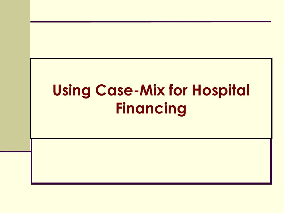Using Case-Mix for Hospital Financing