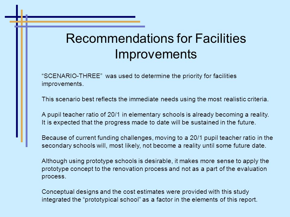 Recommendations for Facilities Improvements SCENARIO-THREE was used to determine the priority for facilities improvements.
