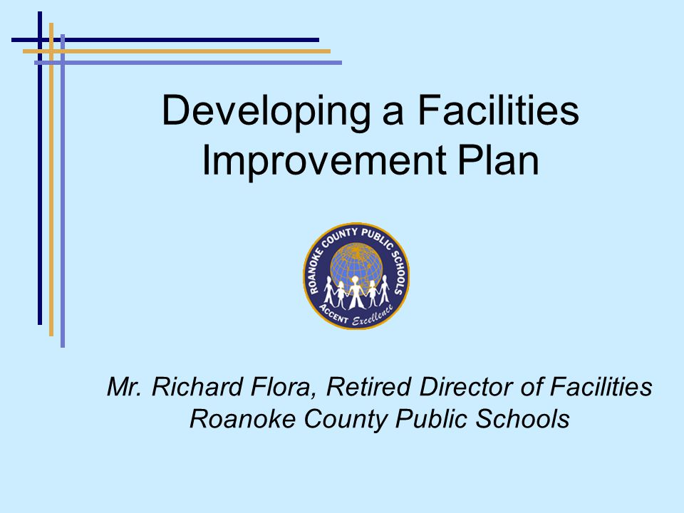 Developing a Facilities Improvement Plan Mr.
