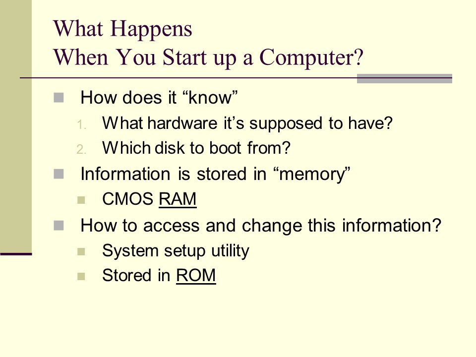 What Happens When You Start up a Computer.How does it know 1.
