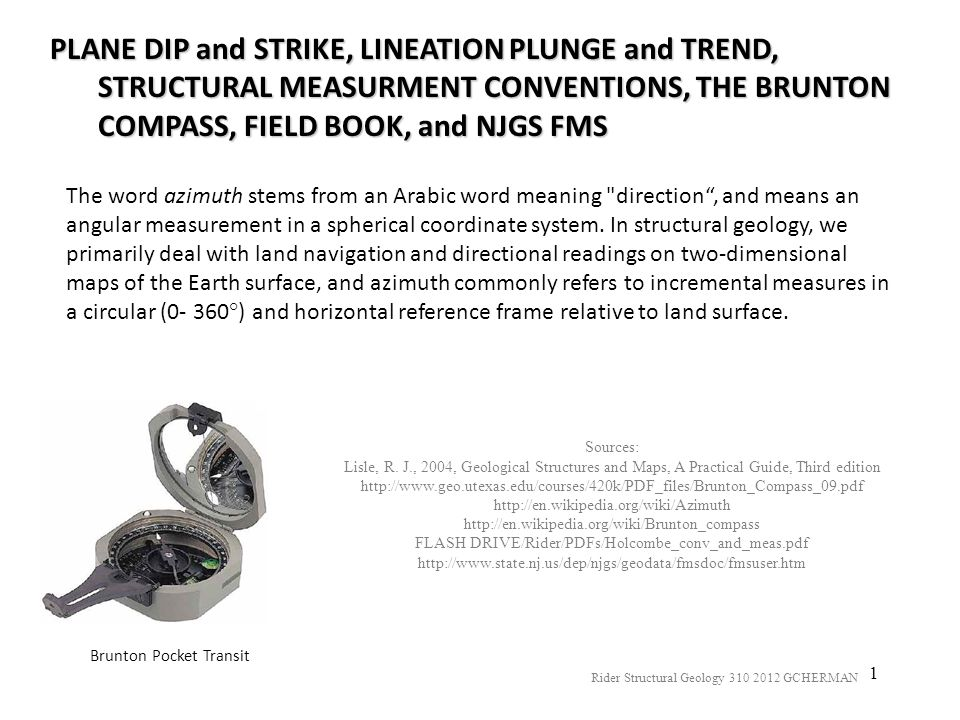 1 PLANE DIP and STRIKE, LINEATION PLUNGE and TREND, STRUCTURAL MEASURMENT CONVENTIONS, THE BRUNTON COMPASS, FIELD BOOK, and NJGS FMS Rider Structural