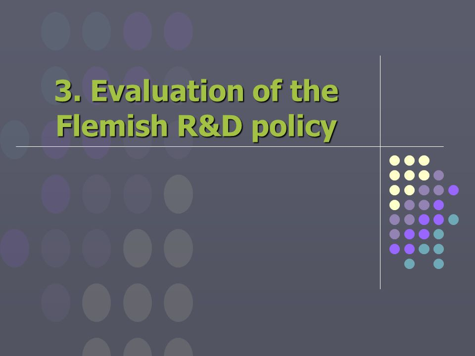 3. Evaluation of the Flemish R&D policy