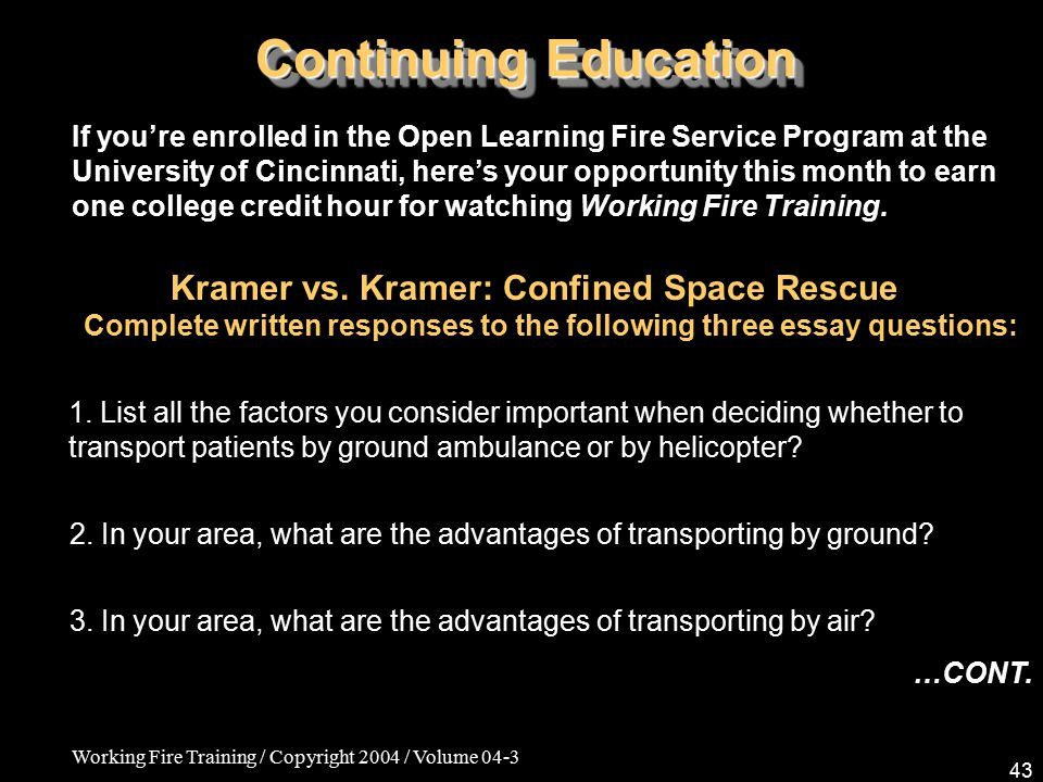 Working Fire Training / Copyright 2004 / Volume 04-3 43 Continuing Education Kramer vs.