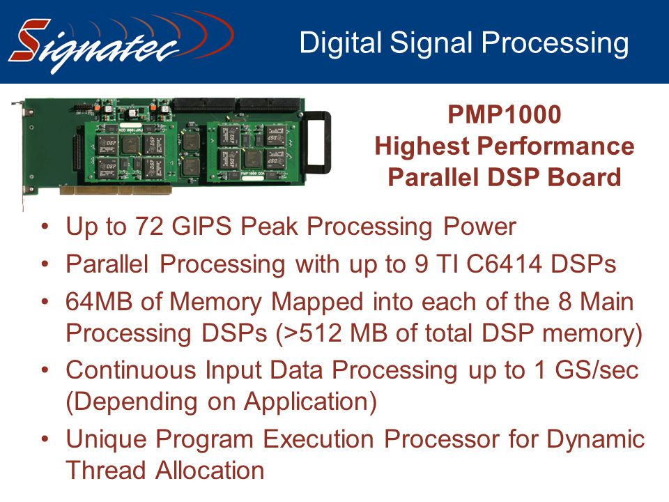Digital Signal Processing PMP1000 Highest Performance Parallel DSP Board Up to 72 GIPS Peak Processing Power Parallel Processing with up to 9 TI C6414