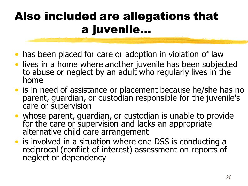 26 Also included are allegations that a juvenile… has been placed for care or adoption in violation of law lives in a home where another juvenile has