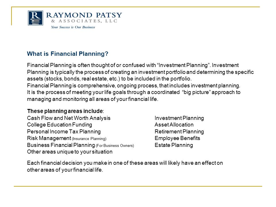 "What is Financial Planning? Financial Planning is often thought of or confused with ""Investment Planning"". Investment Planning is typically the proces"