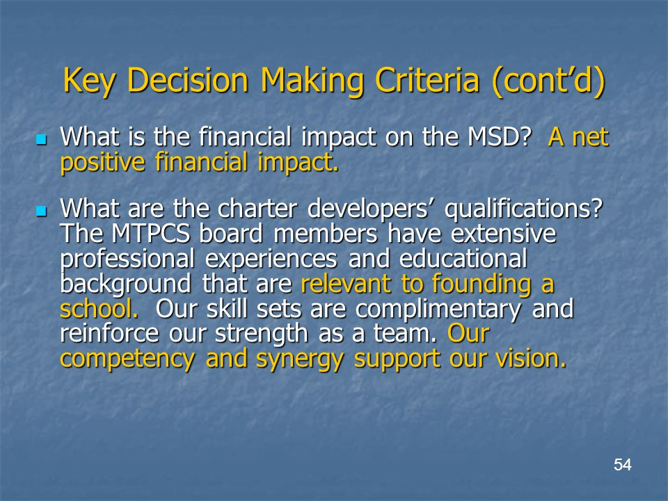 Key Decision Making Criteria (cont'd) What is the financial impact on the MSD.