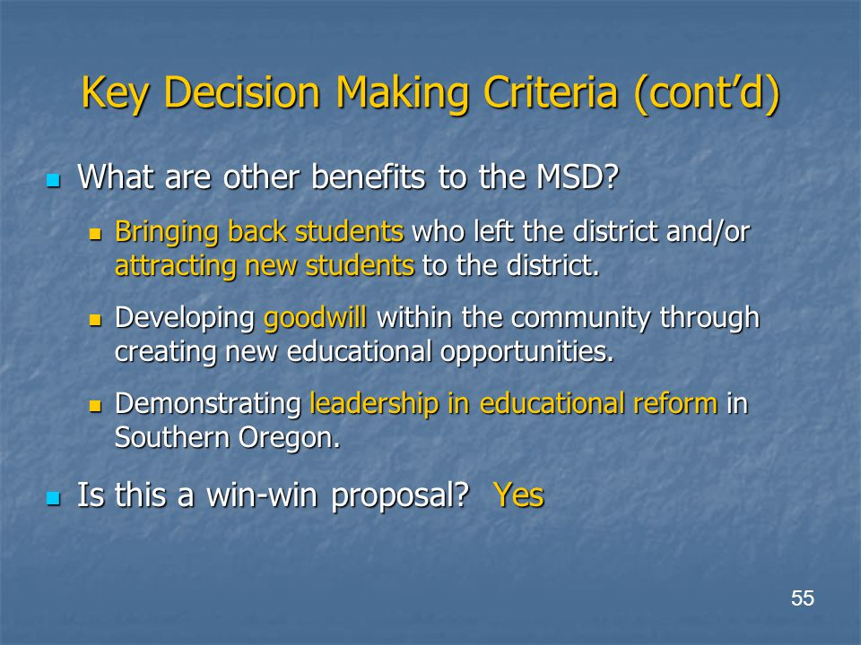 Key Decision Making Criteria (cont'd) What are other benefits to the MSD.