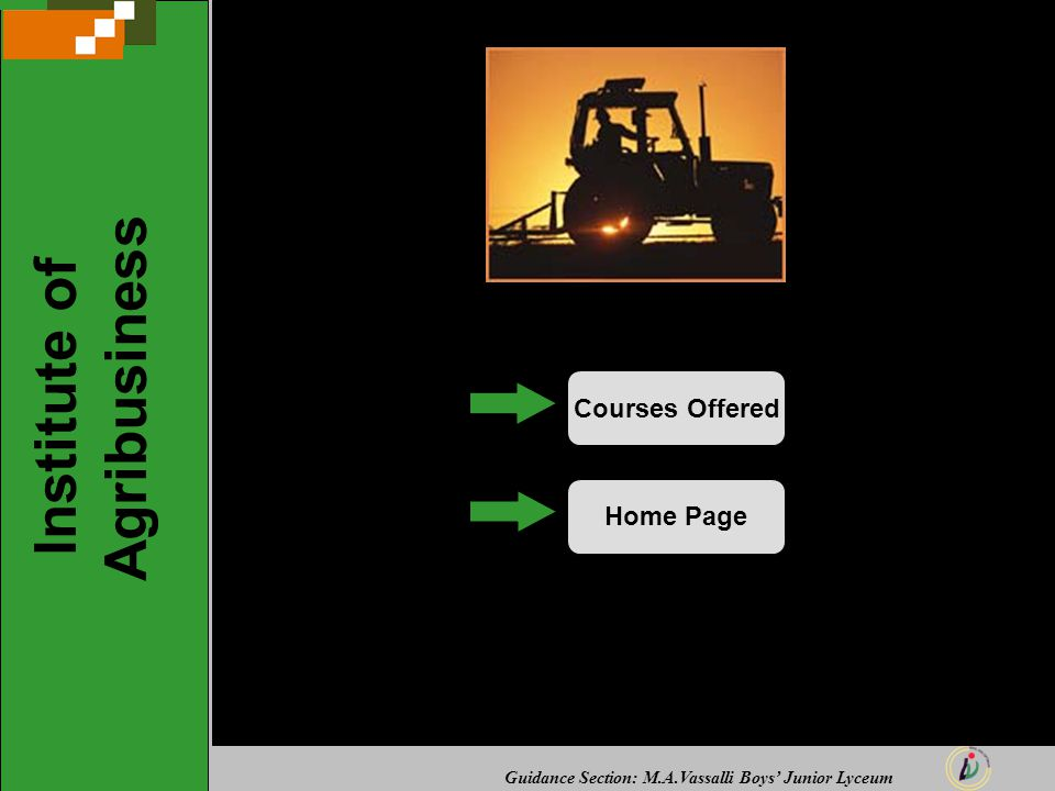 Guidance Section: M.A.Vassalli Boys' Junior Lyceum Institute of Agribusiness Courses OfferedHome Page