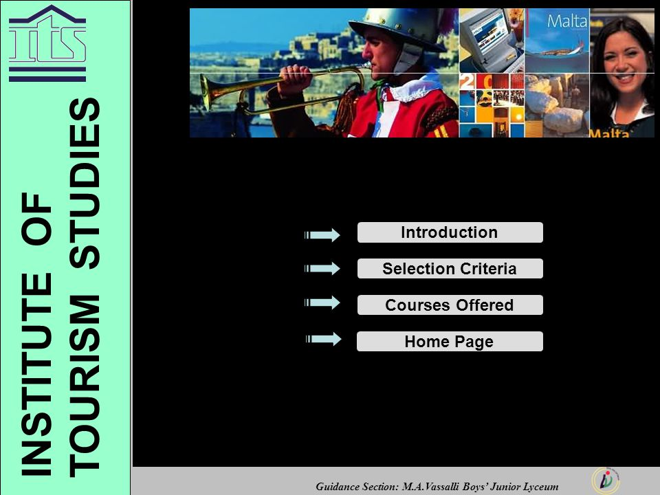 Guidance Section: M.A.Vassalli Boys' Junior Lyceum INSTITUTE OF TOURISM STUDIES Introduction Selection Criteria Courses Offered Home Page